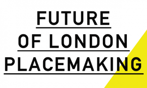 future-london-placemaking