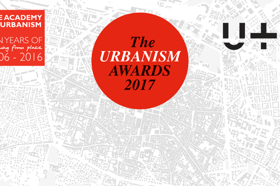 2017 Urbanism Awards Ceremony and Learning from Europe