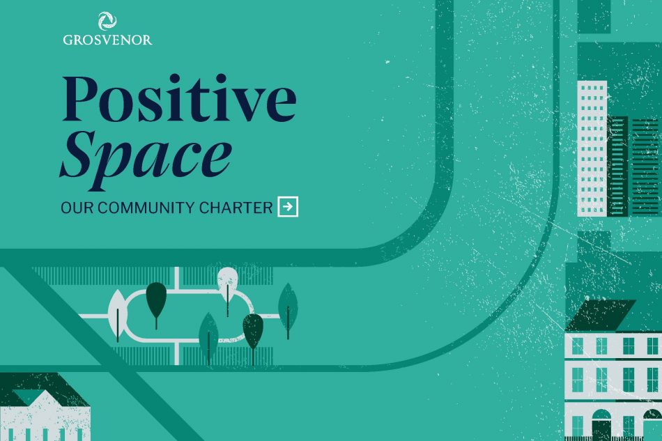 Grosvenor's Positive Space Community Charter